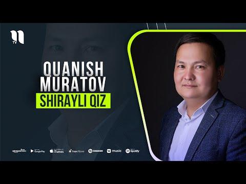 Quanish Muratov - Shirayli Qiz