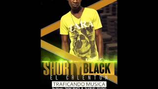 SHORTY BLACK (El Calenton)