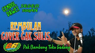 Gambar cover REMBULAN IPA HADI SASONO COVER CAK SULIS MG 86 PRODUCTION