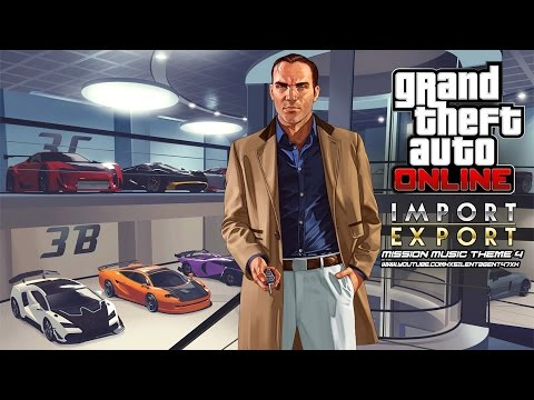 Grand Theft Auto [GTA] V/5 Online: Import/Export - Mission Music Theme 4