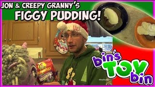 Making Figgy Pudding With Jon & Creepy Granny! Holiday Special By Bin's Toy Bin