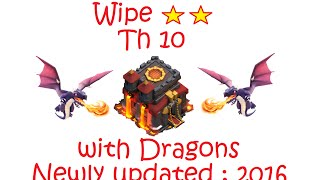 Wipe TH10 with dragons (2 star) 2016, Clash of clans, Go and wipe Th10 with dragons