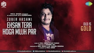 Ehsan Tera Hoga Mujh Par | Zuber Hashmi | OLD IS GOLD | Music & Sound | Promo | Releasing 5th Dec