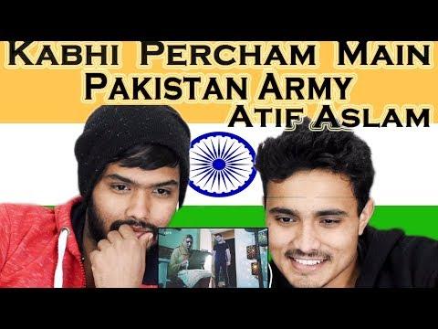 Indian react on Pakistan Army| 'Kabhi Percham Main'| Atif Aslam |  Swaggy D