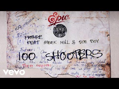 "Future - New Song ""100 Shooters"" Ft. Meek Mill & Doe Boy"