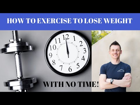 How To Exercise To Lose Weight With No Time!