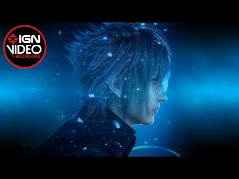 Final Fantasy XV - La Videorecensione