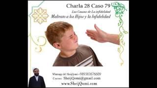 Sheij Qomi, Charla 28 Caso 80 Las Causas de La infidelidad, Maltrato a los Hijos y la Infidelidad