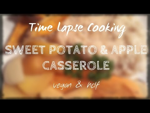 VEGAN Sweet Potato and Apple Casserole // {Time Lapse Cooking} // Healthy, Quick & Easy Recipe