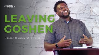 Leaving Goshen | Pastor Quincy Stratford