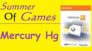 Summer Of Games! Mercury Hg | Review and Gameplay