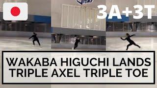 WAKABA HIGUCHI LANDS TRIPLE AXEL TRIPLE TOE 3A 3T 樋口新葉