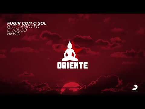 Oriente - Fugir Com o Sol (Guz Zanotto & Volco Remix)