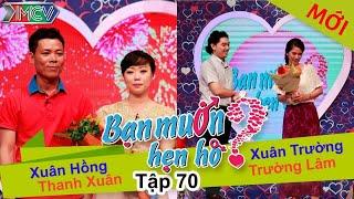 BẠN MUỐN HẸN HÒ - Tập 70 | Xuân Hồng - Thanh Xuân | Xuân Trường - Trường Lâm | 08/03/2015