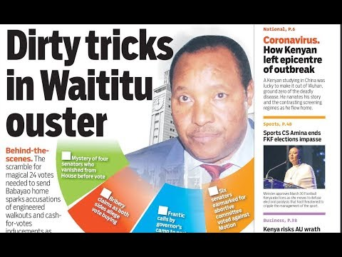 Dirty Tricks in Waititu ouster | Press Review