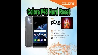 How To Hard Reset Colors P45