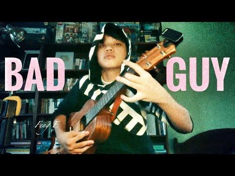Bad Guy/ Billie Eilish, Covered By Feng E, Ukulele