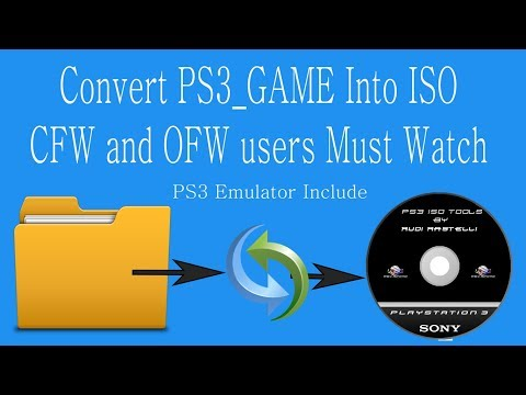 How to Convert PS3 Game Folder into ISO File - Run in RPCS3