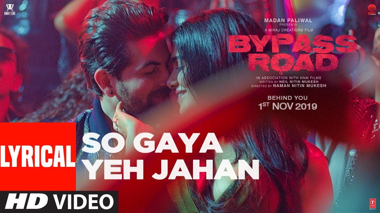 So Gaya Yeh Jahan With Lyrics Bypass Road Neil Nitin Mukesh