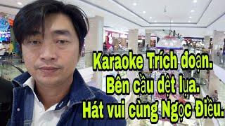 Karaoke TRÍCH ĐOẠN BÊN CẦU DỆT LỤA THIẾU GIỌNG NỮ. HÁT CÙNG DIEU PHAN