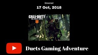 Call of Duty BLACK OPS 4!!!  Streaming till I fall out!