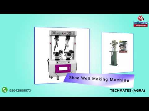 Shoe and Sole Making Machines by Techmates, Agra