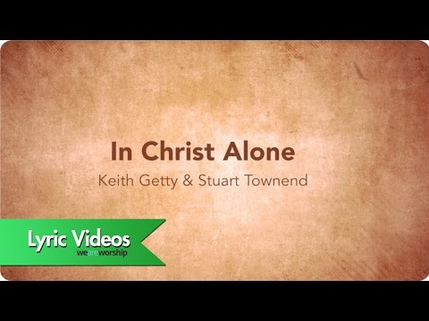 In Christ Alone - Lyric Video