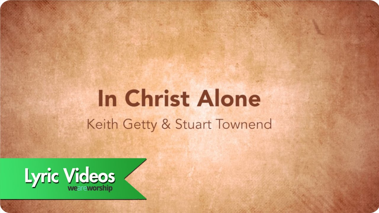 In Christ Alone - Lyric Video