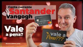Conta Corrente Santander VanGogh. CARTÃO DE CRÉDITO ALTA RENDA