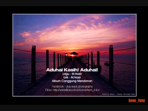 Aduhai Kasih! Aduhai! M.Nasir.wmv