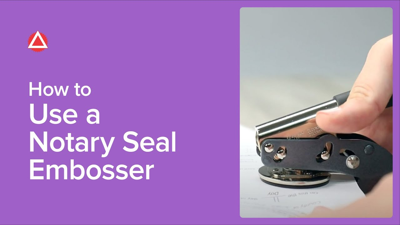 How To Use A Notary Seal Embosser