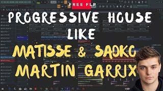 How To Make Professional Progressive House like MARTIN GARRIX & MATISSE&SADKO | FREE FLP