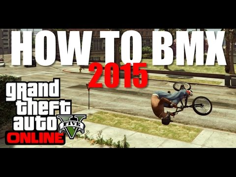 GTA 5 BMX - BMX Tutorial For Beginners 2015 (Tips And Tricks)