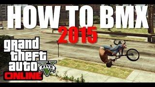 GTA 5 BMX - BMX Tutorial For Beginners 2015 (Tips And Tricks)