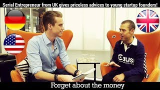 SERIAL ENTREPRENEUR FROM UK GIVES PRICELESS ADVICE TO YOUNG STARTUP FOUNDERS | Startup in UK