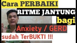 Penting !!! Cara Perbaiki Ritme Jantung Bagi Penderita Anxiety  / Gerd