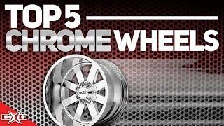 Top 5 Chrome Wheels!