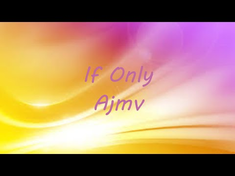 Ajmv - If Only (Dove Cameron)