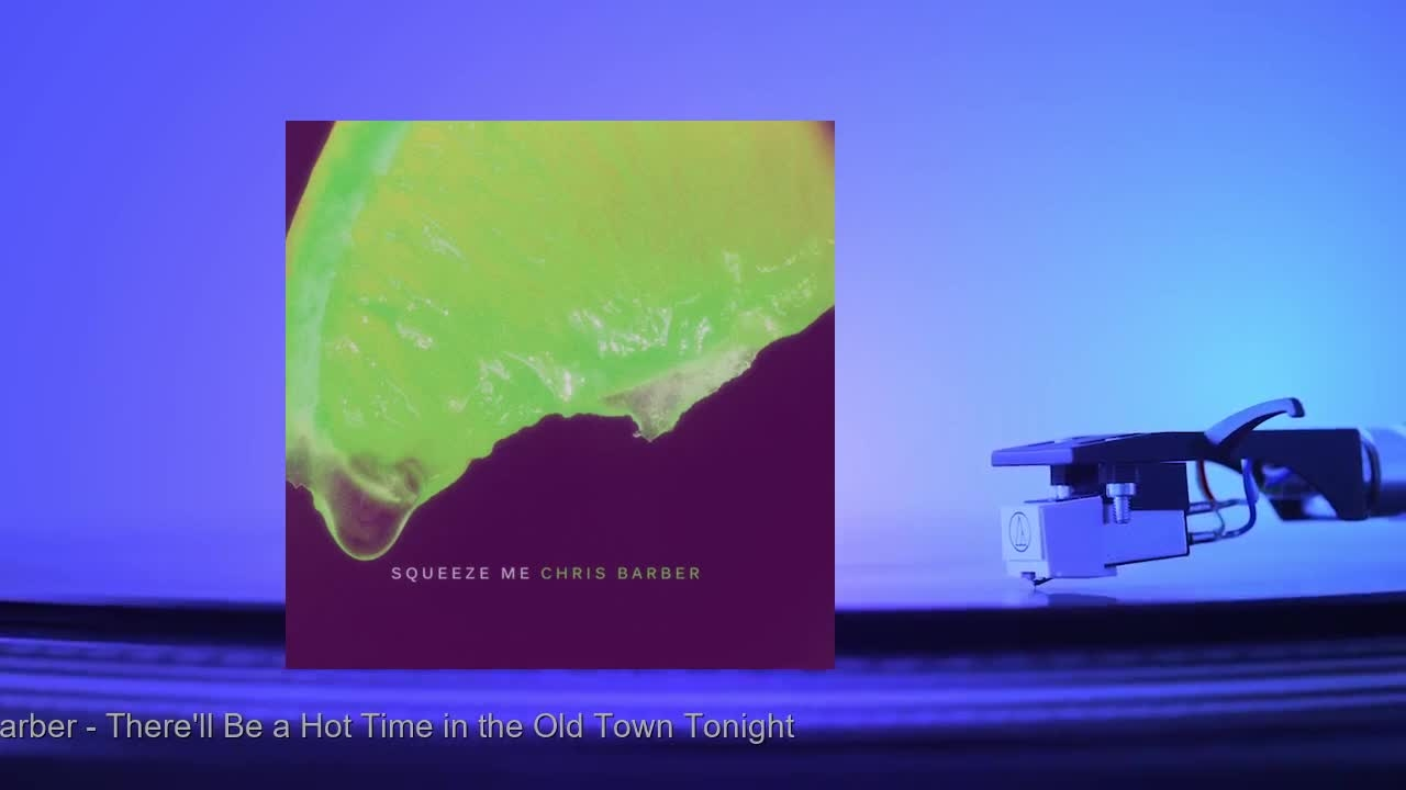 Chris Barber - There'll Be a Hot Time in the Old Town Tonight
