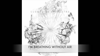 Submotion Orchestra - Breath it in [With Lyrics]