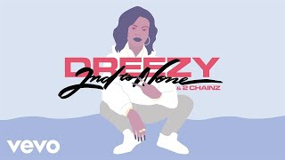 Dreezy 2Chainz 2nd To None Audio.mp3
