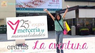 Expo Mercería y Manualidades 2016: La Aventura