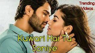 Kuwari Hai Tu Soniye Mai Bhi Hu Kuwara ||Rashmika Mandanna & Vijay Devarakonda