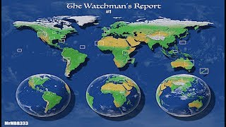 The Watchman's Report #1 - World Events - 14 Days to Cosmic Anomaly