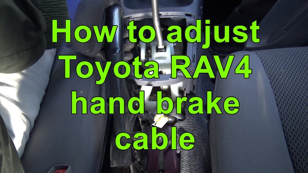 How to adjust Toyota RAV4 hand brake and cable. Years 2000 to 2010 ...