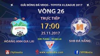 Hoang Anh Gia Lai vs Da Nang full match