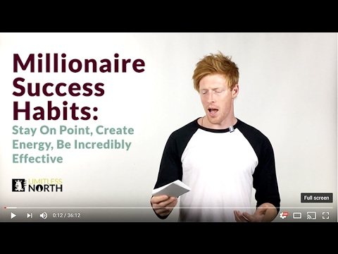 Millionaire Success Habits: Stay On Point, Create Energy, Be Incredibly Effective