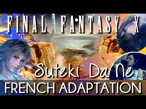 ♈ [French] Suteki Da Ne - Final Fantasy X (Full Version)