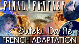♈ [French] Suteki Da Ne - Final Fantasy X (Full Version)