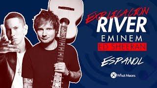 River Eminem ft. Ed Sheeran Español Explicacion de la Cancion   Sub
